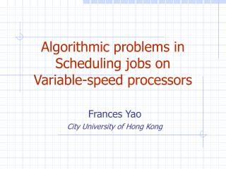 Algorithmic problems in Scheduling jobs on  Variable-speed processors