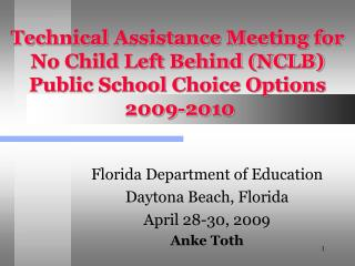 Technical Assistance Meeting for No Child Left Behind NCLB Public School Choice Options  2009-2010