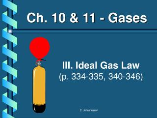 III. Ideal Gas Law p. 334-335, 340-346