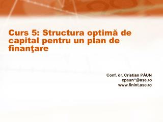 Curs 5: Structura optima de capital pentru un plan de finantare