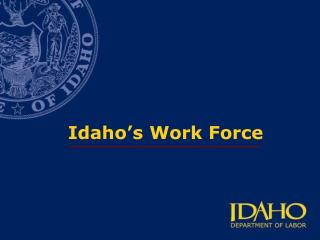 Idaho s Work Force