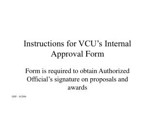 Instructions for VCU s Internal Approval Form
