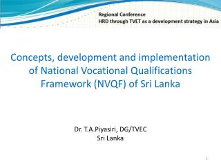 Concepts, development and implementation of National Vocational Qualifications Framework NVQF of Sri Lanka