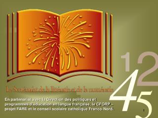 En partenariat avec la Direction des politiques et programmes d  ducation en langue fran aise, le CFORP   projet FARE et