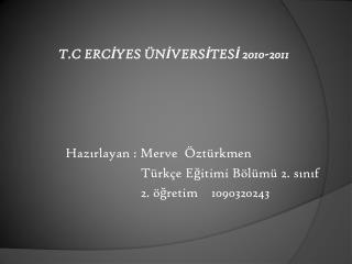 T.C ERCIYES  NIVERSITESI 2010-2011