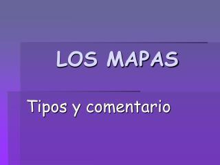 LOS MAPAS
