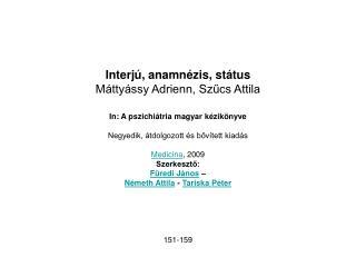 Interj , anamn zis, st tus M tty ssy Adrienn, Szucs Attila