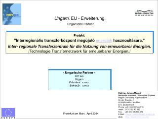 Ungarn. EU - Erweiterung.  Ungarische Partner