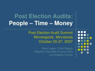 Post Election Audits: People   Time   Money