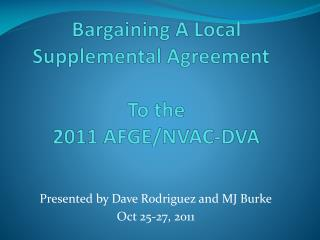 Bargaining A Local Supplemental Agreement    To the  2011 AFGE