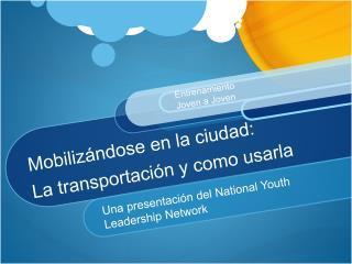 Mobiliz ndose en la ciudad: La transportaci n y como usarla