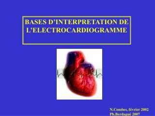 BASES D INTERPRETATION DE L ELECTROCARDIOGRAMME
