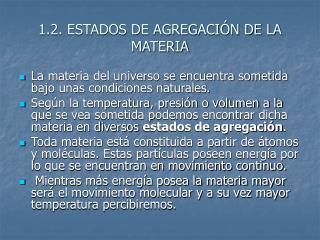 1.2. ESTADOS DE AGREGACI N DE LA MATERIA