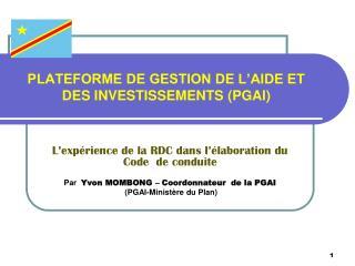 PLATEFORME DE GESTION DE L AIDE ET DES INVESTISSEMENTS PGAI
