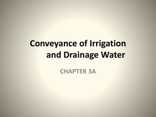 Conveyance of Irrigation  and Drainage Water