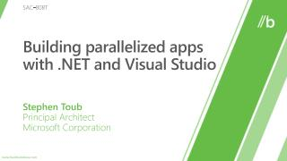 Building parallelized apps with  and Visual Studio