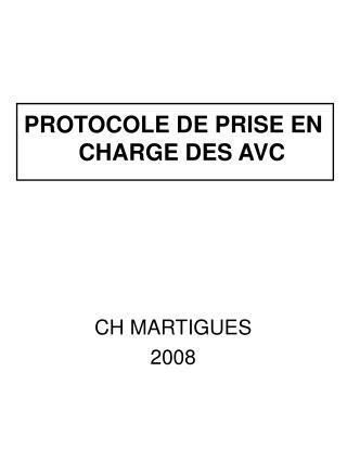 PROTOCOLE DE PRISE EN CHARGE DES AVC       CH MARTIGUES 2008