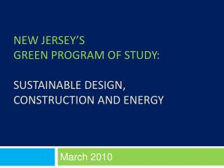 New Jersey s  Green Program of Study:  Sustainable Design,  Construction and Energy
