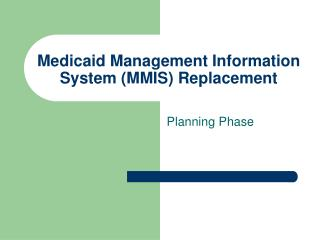Medicaid Management Information System MMIS Replacement