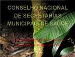 CONSELHO NACIONAL DE SECRETARIAS MUNICIPAIS DE SA DE