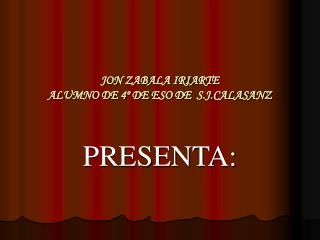 JON ZABALA IRIARTE  ALUMNO DE 4  DE ESO DE  S.JLASANZ