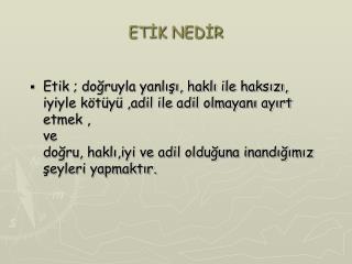 ETIK NEDIR