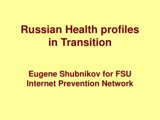 Russian Health profiles  in Transition