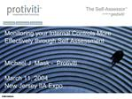 Monitoring your Internal Controls More Effectively through Self Assessment   Michael J. Mask -  Protiviti  March 11, 200