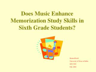 Does Music Enhance Memorization Study Skills in Sixth Grade Students