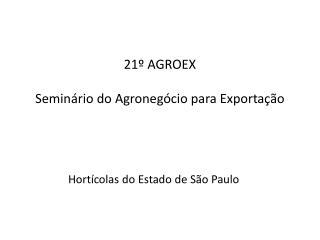 21  AGROEX  Semin rio do Agroneg cio para Exporta  o