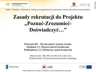 Zasady rekrutacji do Projektu  Poznac-Zrozumiec-Doswiadczyc