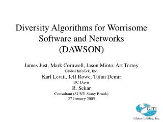 Diversity Algorithms for Worrisome Software and Networks DAWSON