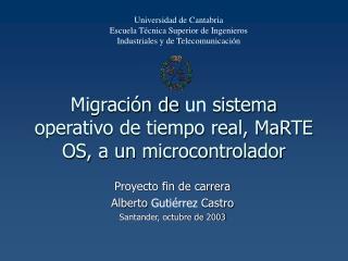 Migraci n de un sistema operativo de tiempo real, MaRTE OS, a un microcontrolador