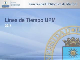 L nea de Tiempo UPM 2011