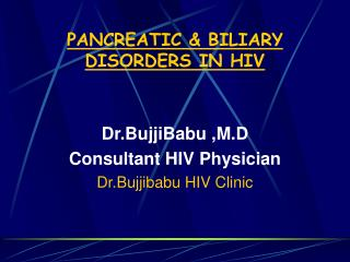 PANCREATIC  BILIARY DISORDERS IN HIV