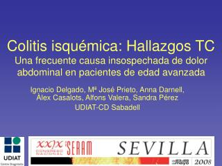 Colitis isqu mica: Hallazgos TC Una frecuente causa insospechada de dolor abdominal en pacientes de edad avanzada