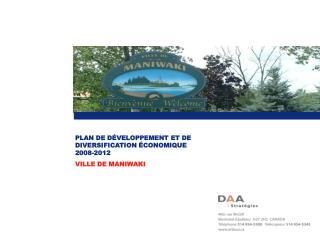 PLAN DE D VELOPPEMENT ET DE DIVERSIFICATION  CONOMIQUE  2008-2012 VILLE DE MANIWAKI