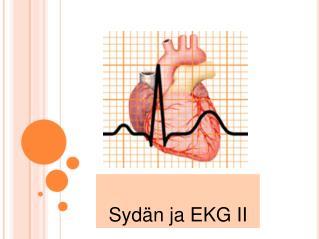 Syd n ja EKG II