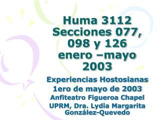 Huma 3112 Secciones 077, 098 y 126 enero  mayo 2003