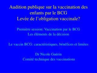 Audition publique sur la vaccination des enfants par le BCG Lev e de l obligation vaccinale