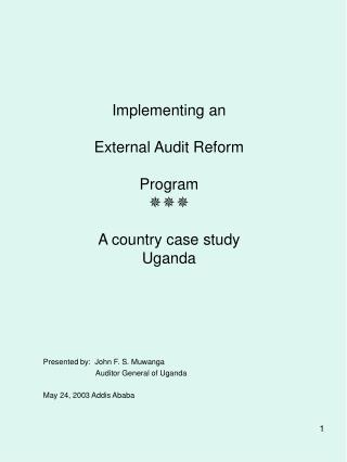 Implementing an   External Audit Reform  Program   A country case study Uganda