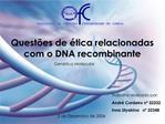 Quest es de  tica relacionadas com o DNA recombinante