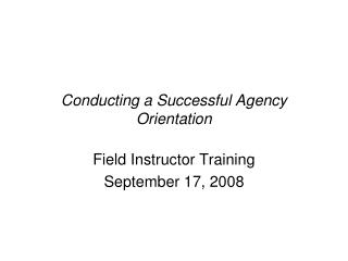 Conducting a Successful Agency Orientation