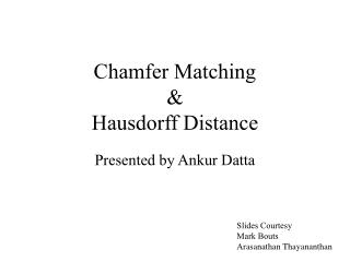 Chamfer Matching   Hausdorff Distance