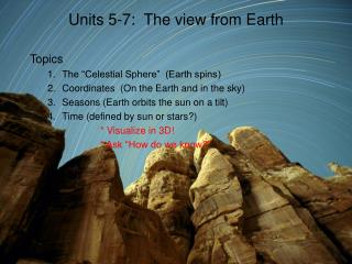Units 5-7:  The view from Earth