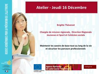 Brigitte Th venot  Charg e de mission r gionale,  Direction R gionale Jeunesse et Sport et Coh sion sociale   Maintenir