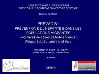 UNIVERSIT  PARIS 7 - DENIS DIDEROT  TH SE POUR LE DOCTORAT EN M DECINE G N RALE  Maxime CATRICE    PR VAC B :  PR VENTIO