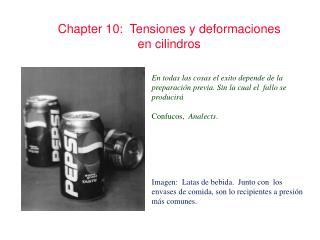 Chapter 10:  Tensiones y deformaciones en cilindros