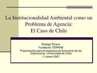 La Institucionalidad Ambiental como un Problema de Agencia:  El Caso de Chile