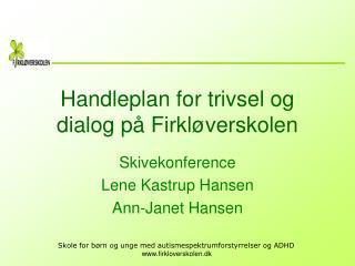 Handleplan for trivsel og dialog p  Firkl verskolen